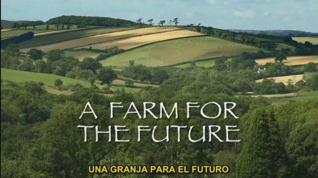 Una granja para el futuro – Sostenibilidad CinemaSlow