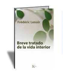 Breve tratado de la vida interior de Fréderic Lenoir